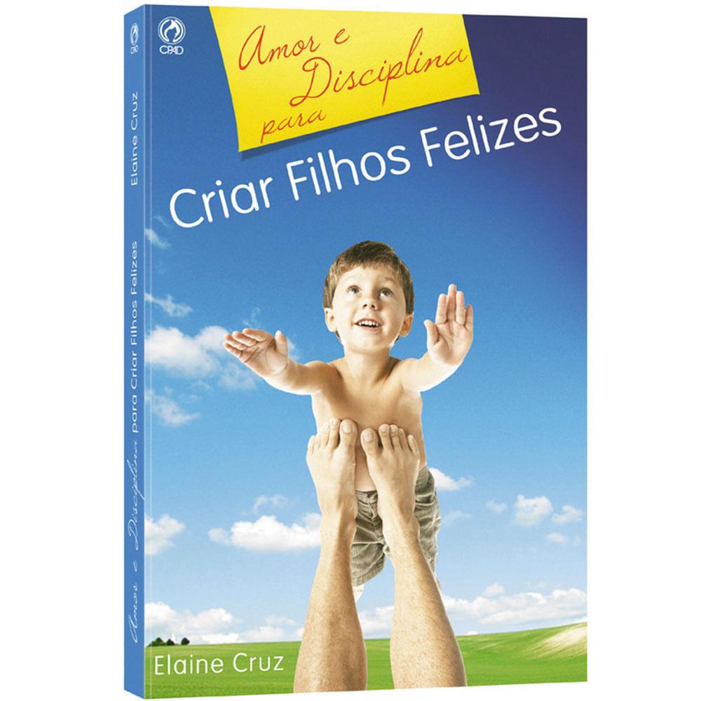 Amor-e-Disciplina-para-Criar-Filhos-Felizes