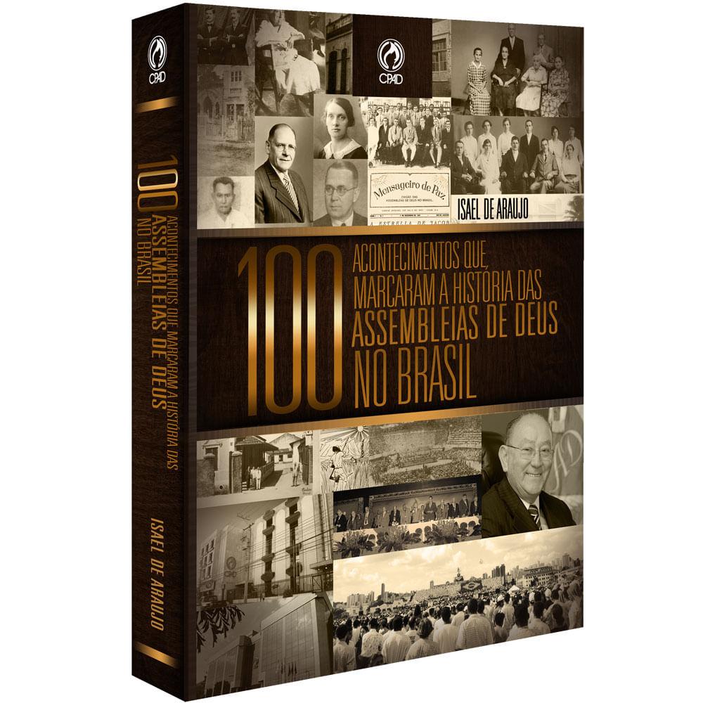 100-Acontecimentos-que-marcaram-a-Historia-das-Assembleias-de-Deus-no-Brasil