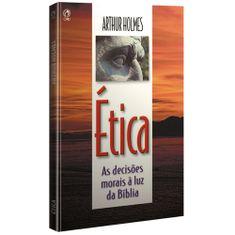 Etica-as-Decisoes-Morais-a-Luz-da-Biblia