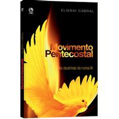 Movimento-Pentecostal---As-Doutrinas-da-Nossa-Fe-