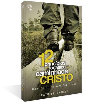 12-Principios-para-Fortalecer-sua-Caminhada-com-Cristo