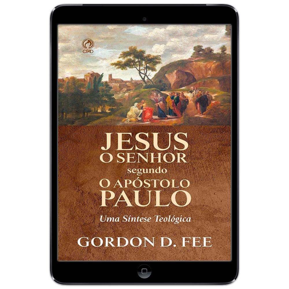 E-Book Jesus o Senhor segundo o Apóstolo Paulo - CPAD